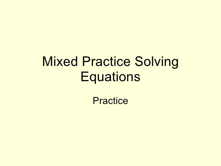 Mixed Practice Solving Equations Practice