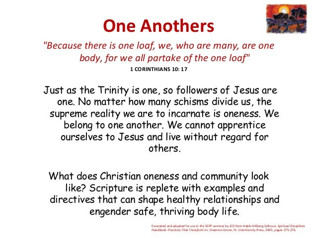 "One Anothers""Because there is one loaf, we, who are many, are onebody, for we all partake of the one loaf""1 CORINTHIANS 10..."
