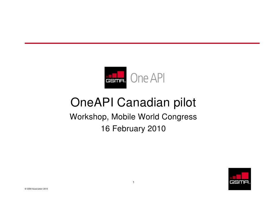 OneAPI Canadian pilot                          Workshop, Mobile World Congress                                 16 February...