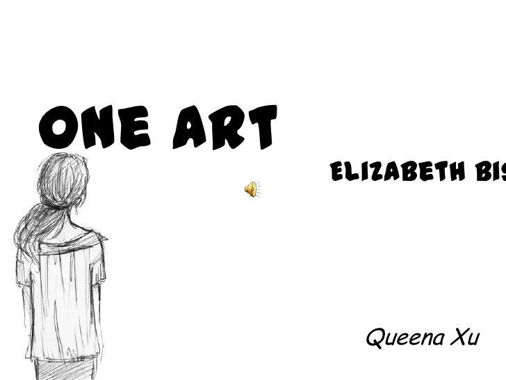 One Art          Elizabeth Bis            Queena Xu