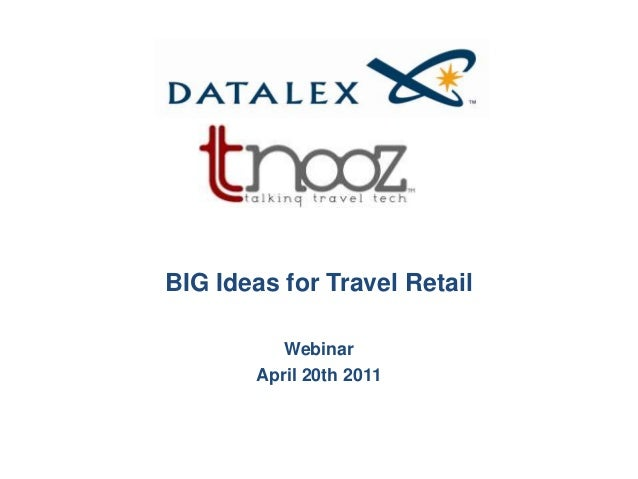 BIG Ideas for Travel Retail Webinar April 20th 2011