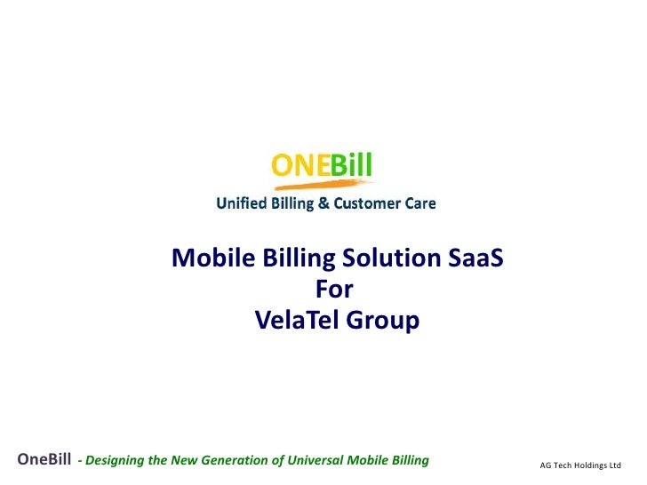 Mobile Billing Solution SaaS                                      For                               VelaTel GroupOneBill  ...