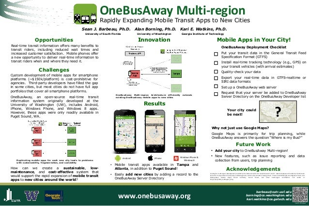 OneBusAway Multi-region  Rapidly Expanding Mobile Transit Apps to New Cities Sean J. Barbeau, Ph.D. University of South Fl...