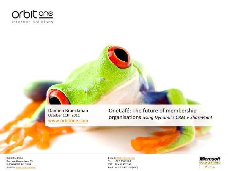 October 11th 2011<br />OneCafé: The future of membership organisationsusing Dynamics CRM + SharePoint<br />