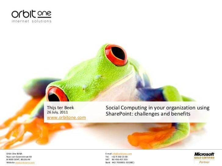 26 July, 2011<br />Social Computing in your organization using SharePoint: challenges and benefits<br />