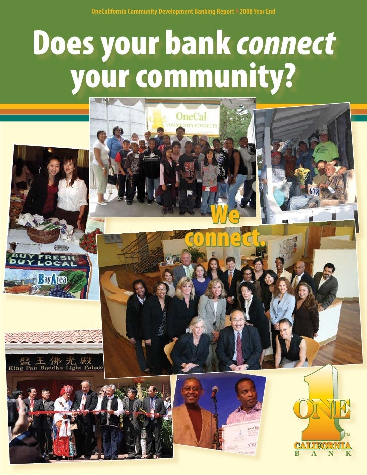 OneCalifornia Community Development Banking Report }2008 Year End     Does your bank connect   your community?            ...
