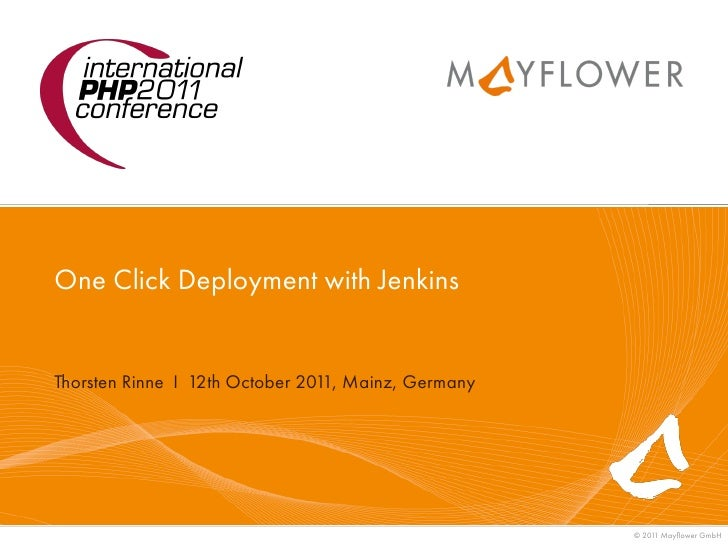 One Click Deployment with JenkinsThorsten Rinne I 12th October 201 Mainz, Germany                                 1,      ...
