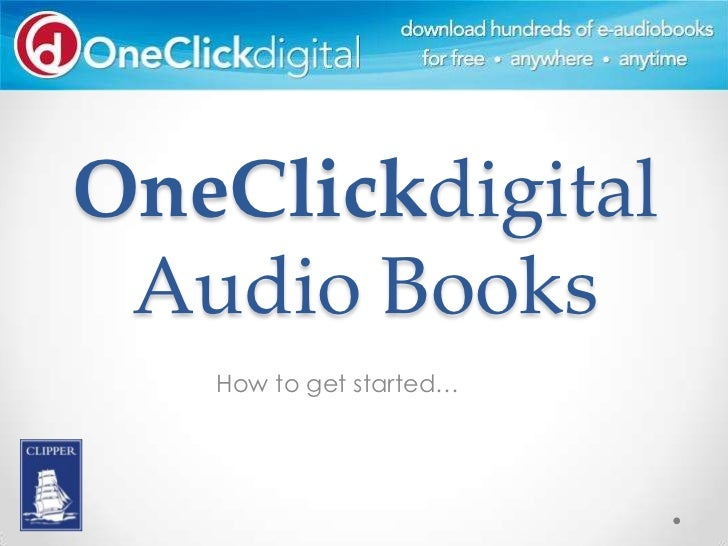 OneClickdigital Audio Books   How to get started…