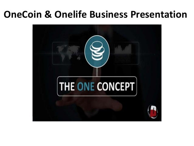 OneCoin & Onelife Business Presentation