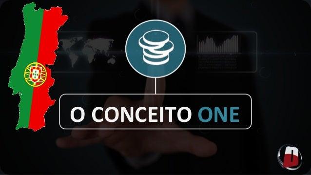O CONCEITO  ONE