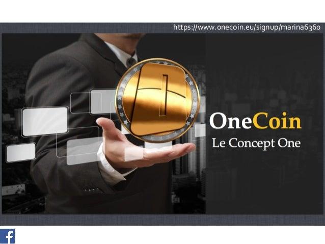 https://www.facebook.com/OneCoinMaghreb   https://www.onecoin.eu/signup/marina6360