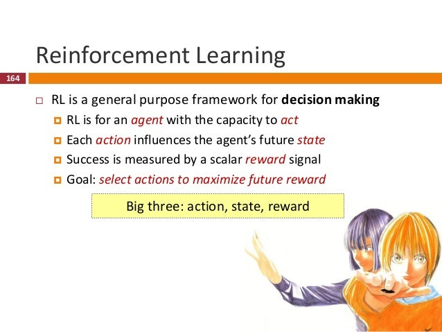 165 State  Experience is the sequence of observations, actions, rewards  State is the information used to determine what...