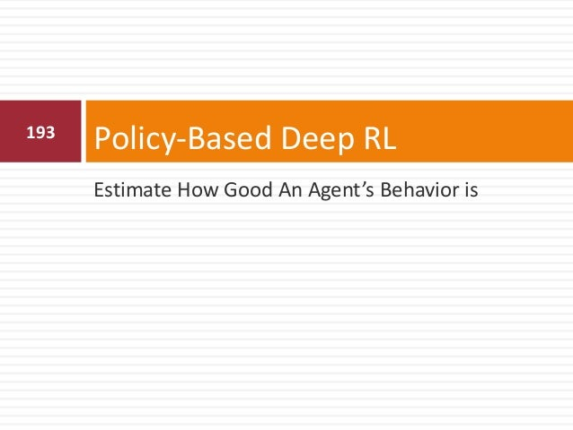 194 Deep Policy Networks  Represent policy by deep network with weights  Objective is to maximize total discounted rewar...