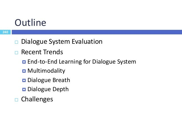 241 Dialogue System Evaluation  Language understanding  Sentence-level: frame accuracy (%)  Subsentence-level: intent a...