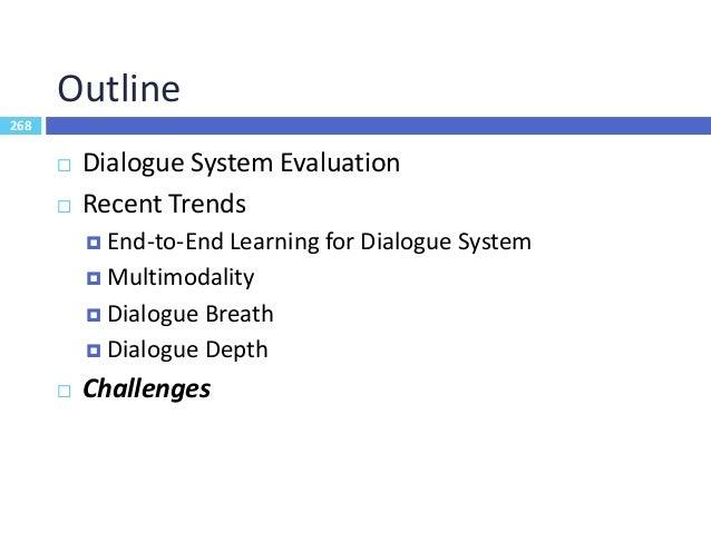 269 Challenges in Dialogue Modeling - I 269  Semantic schema induction (Chen et al., 2013; Athanasopoulou, et al., 2014) ...