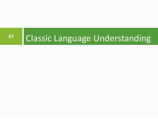 98 Language Understanding (LU)  Pipelined 98 1. Domain Classification 2. Intent Classification 3. Slot Filling