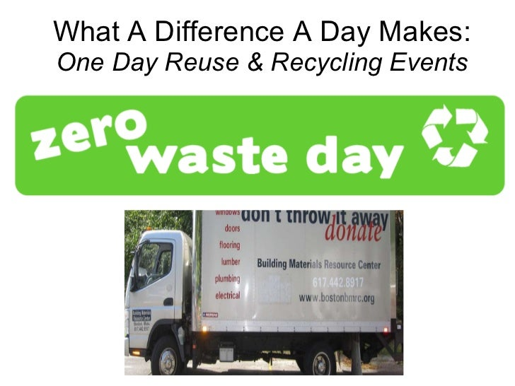 What A Difference A Day Makes:  One Day Reuse & Recycling Events