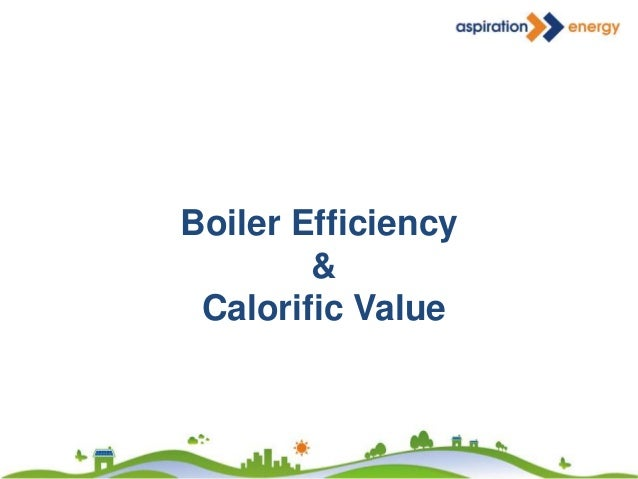 FUEL IN (100 Litres) COLD WATER IN STEAM / HOT WATER OUT (70%) FLUE GAS OUT + OTHER LOSSES (30%) BOILER EFFICIENCY BOILER ...