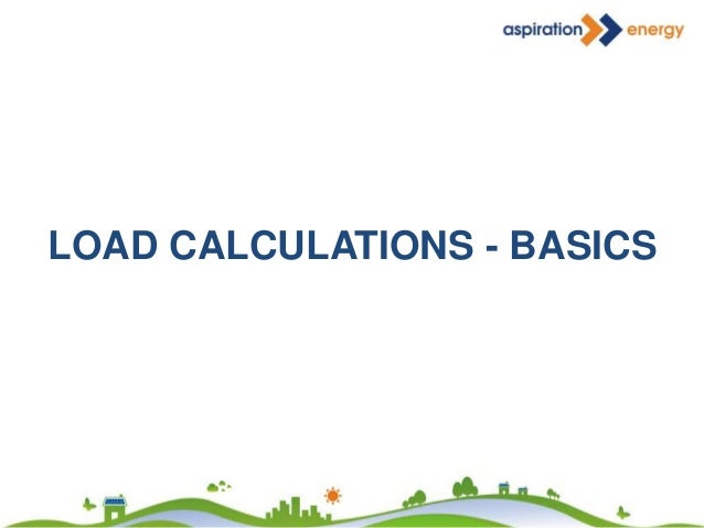 Load Calculation CALCULATION TYPES: Through litres per day of water • Canteen & Boiler Feed water application Through Fuel...