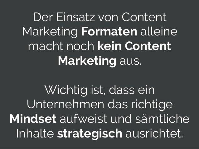 © 2014 Gnocchi Digital Marketing 32 Der Einsatz von Content Marketing Formaten alleine macht noch kein Content Marketing a...