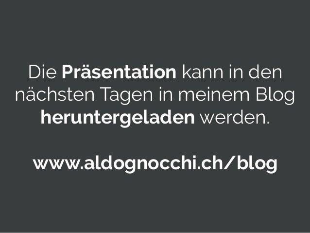 © 2014 Gnocchi Digital Marketing 55 Die Präsentation kann in den nächsten Tagen in meinem Blog heruntergeladen werden. www...
