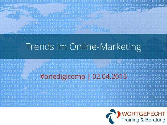Trends im Online-Marketing #onedigicomp | 02.04.2015