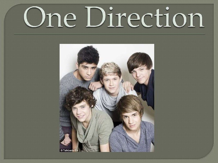 This is a boy band, consisting of five boys, from England / IrelandThey were a band in a programe X-Factor.They made famou...