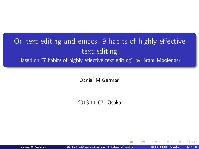 On text editing and emacs: 9 habits of highly eective text editing Based on 7 habits of highly eective text editing by Bra...