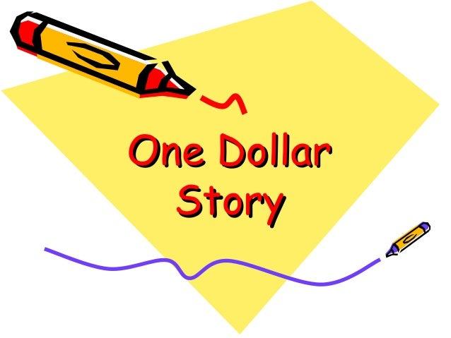 One DollarOne Dollar StoryStory
