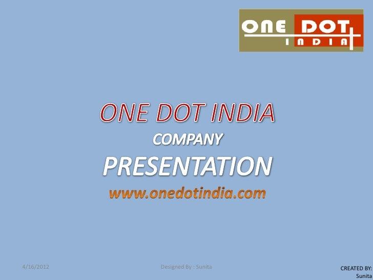 4/16/2012   Designed By : Sunita   CREATED BY:                                        Sunita