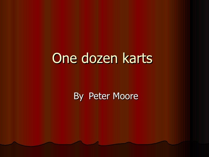 One dozen karts  By  Peter Moore