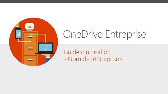 Guide d'utilisation <Nom de l'entreprise> OneDrive Entreprise
