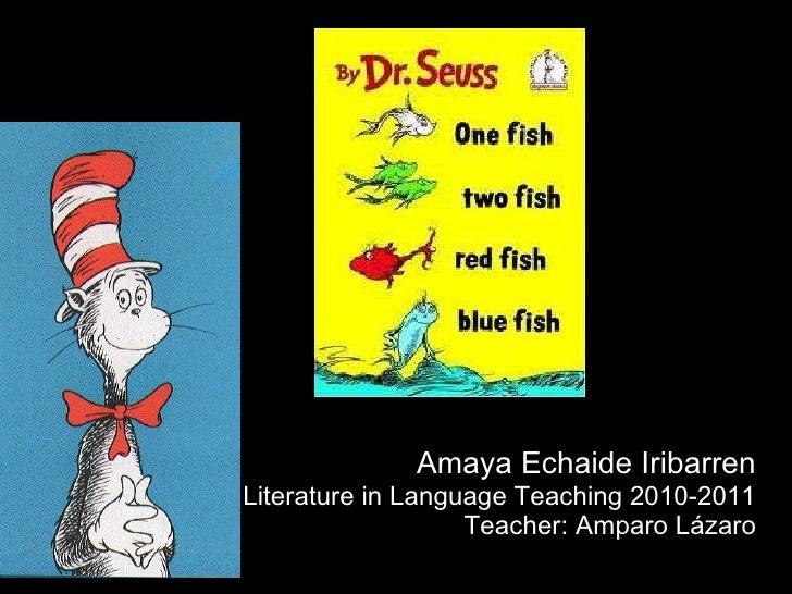 Amaya Echaide Iribarren Literature in Language Teaching 2010-2011 Teacher: Amparo Lázaro
