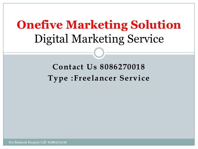 Contact Us 8086270018 Type :Freelancer Service Onefive Marketing Solution Digital Marketing Service For Business Enquiry C...