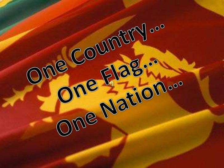 One Country…<br />One Flag…<br />One Nation…<br />