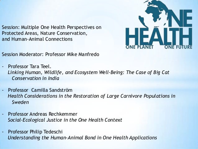 Session: Multiple One Health Perspectives on Protected Areas, Nature Conservation, and Human-Animal Connections  Session M...