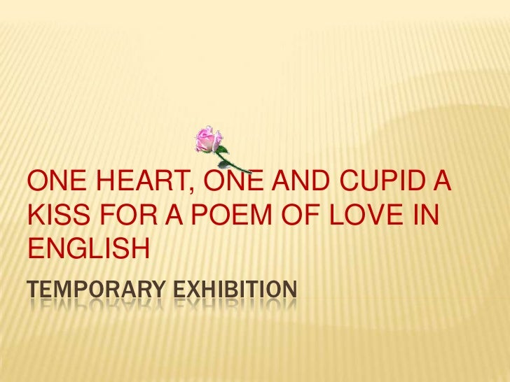 ONE HEART, ONE AND CUPID AKISS FOR A POEM OF LOVE INENGLISHTEMPORARY EXHIBITION