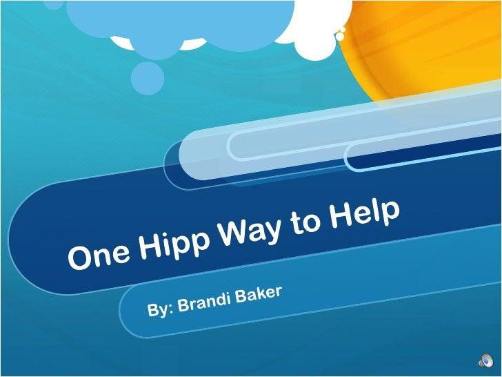 One Hipp Way to Help<br />By: Brandi Baker <br />