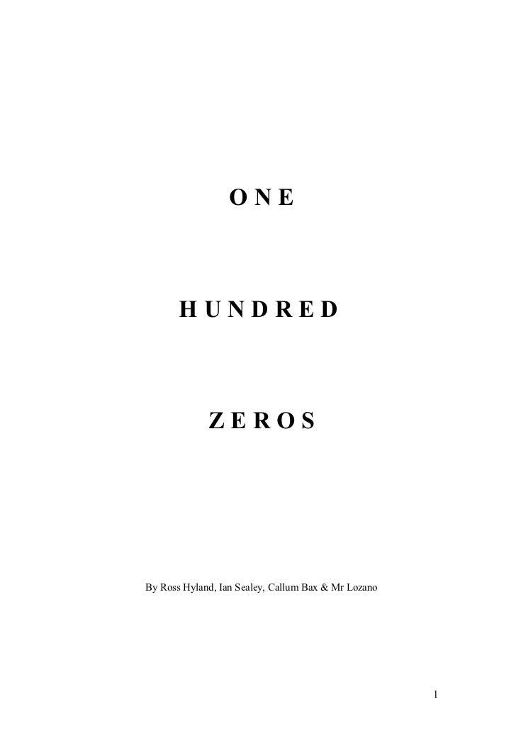 ONE       HUNDRED             ZEROSBy Ross Hyland, Ian Sealey, Callum Bax & Mr Lozano                                     ...