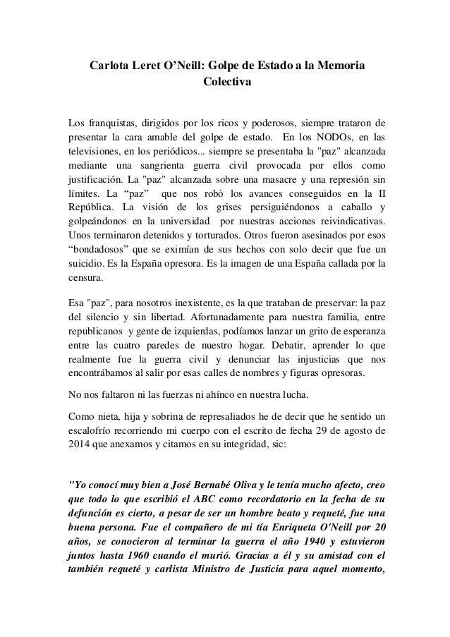 Carlota Leret O'Neill: Golpe de Estado a la Memoria Colectiva Los franquistas, dirigidos por los ricos y poderosos, siempr...
