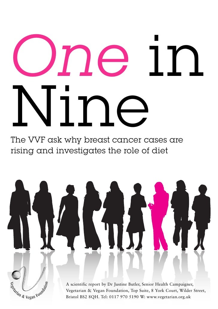 One in Nine The VVF ask why breast cancer cases are rising and investigates the role of diet                 A scientific ...