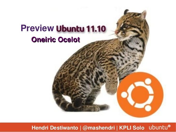 Preview  Oneiric Ocelot  Hendri Destiwanto | @mashendri | KPLI Solo