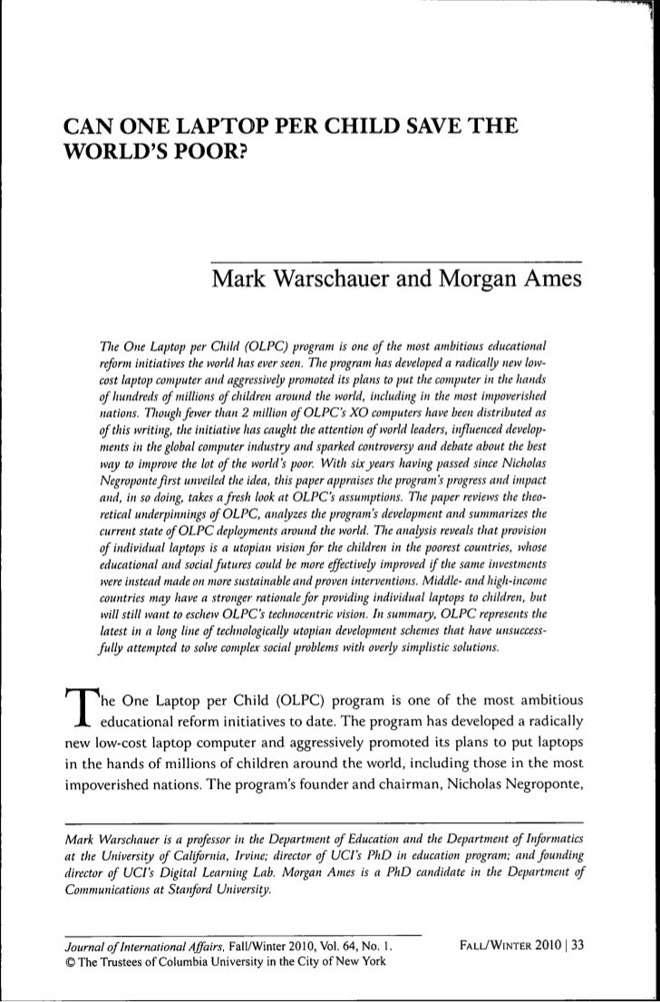 CAN ONE LAPTOP PER CHILD SAVE THEWORLDS POOR?                              Mark Warschauer and Morgan Ames       Tlie One ...