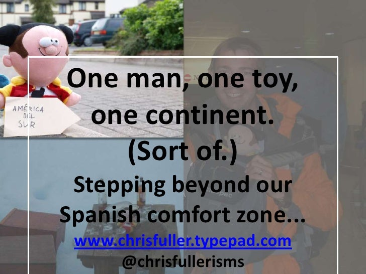 One man, one toy, <br />one continent.<br />(Sort of.)<br />Stepping beyond our Spanish comfort zone...<br />www.chrisfull...