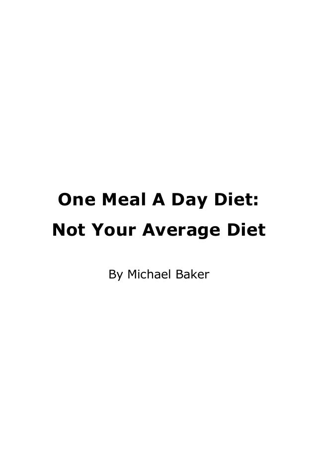 One Meal a Day Diet – How To Eat One Meal Day
