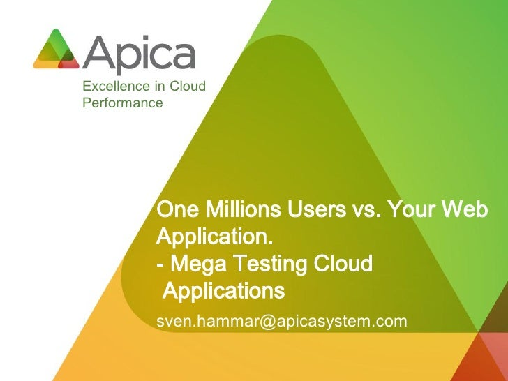 Excellence in CloudPerformance           One Millions Users vs. Your Web           Application.           - Mega Testing C...