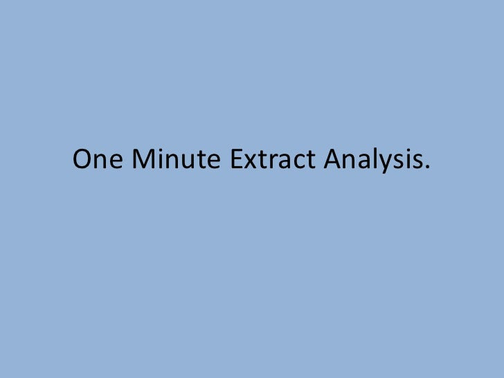 One Minute Extract Analysis.