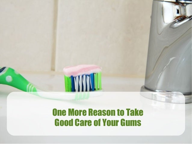 One More Reason to Take Good Care of Your Gums