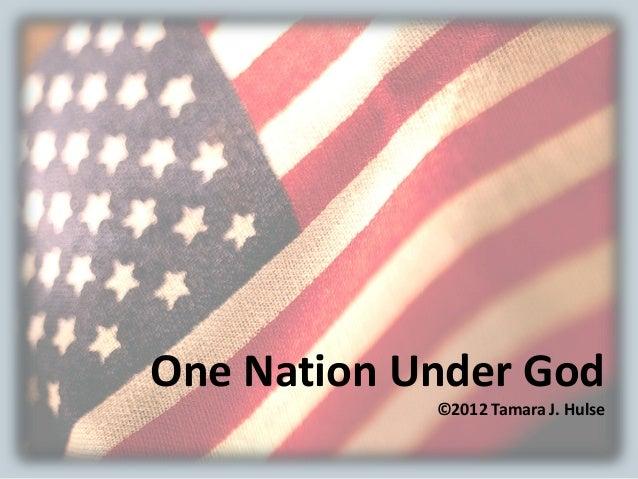 One Nation Under God ©2012 Tamara J. Hulse