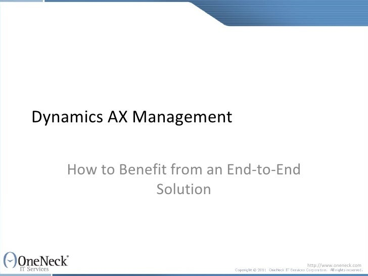 Dynamics AX Management   How to Benefit from an End-to-End               Solution                                       ht...